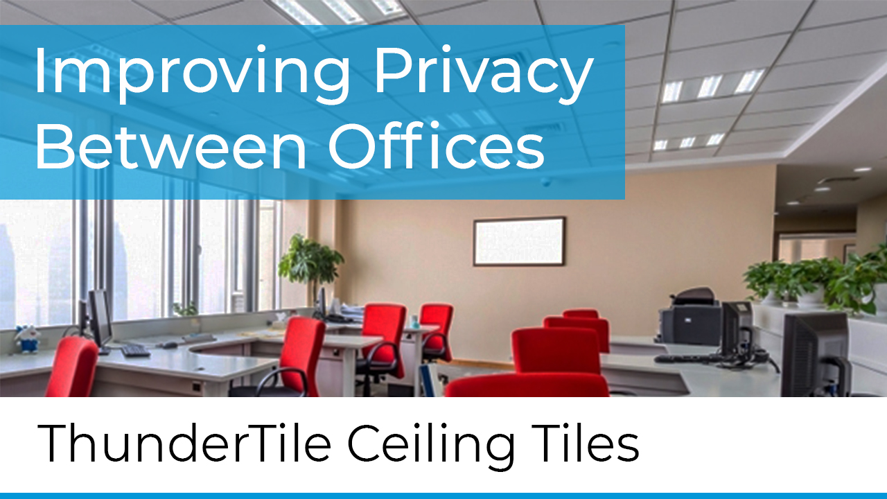 improving privacy in office using ceiling tiles